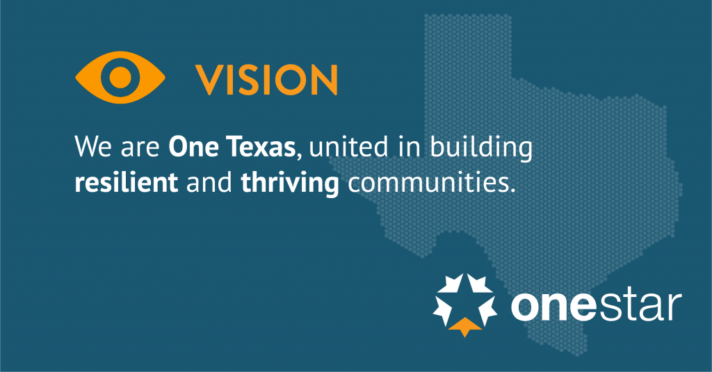 VISION: We are One Texas, united in building resilient and thriving communities.