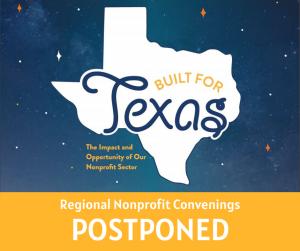 Built For Texas Regional Nonprofit Convenings POSTPONED